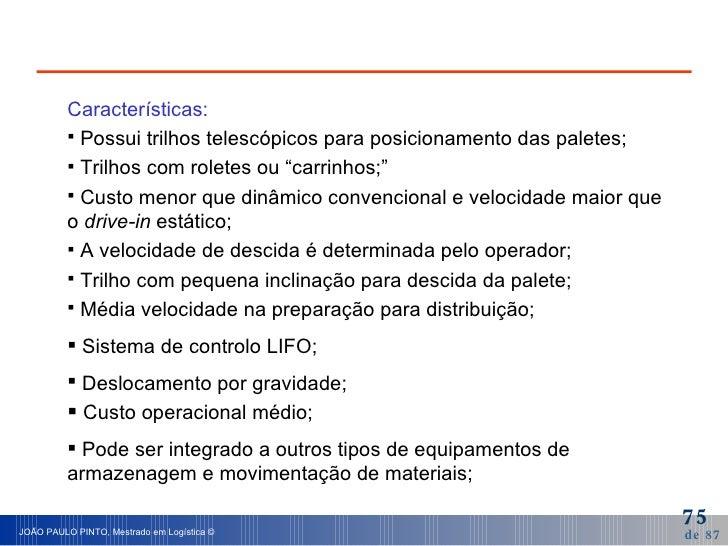<ul><li>Características: </li></ul><ul><li>Possui trilhos telescópicos para posicionamento das paletes; </li></ul><ul><li>...