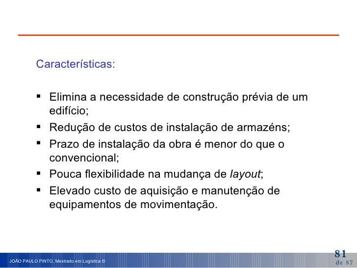 <ul><li>Características: </li></ul><ul><li>Elimina a necessidade de construção prévia de um edifício; </li></ul><ul><li>Re...