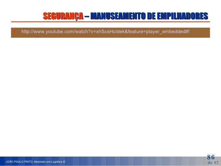 SEGURANÇA  – MANUSEAMENTO DE EMPILHADORES <ul><li>http://www.youtube.com/watch?v=xhScsHcIdek&feature=player_embedded#!   <...