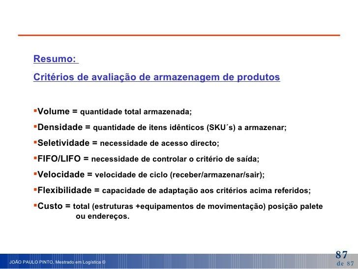 <ul><li>Resumo:  </li></ul><ul><li>Critérios de avaliação de armazenagem de produtos </li></ul><ul><li>Volume =  quantidad...
