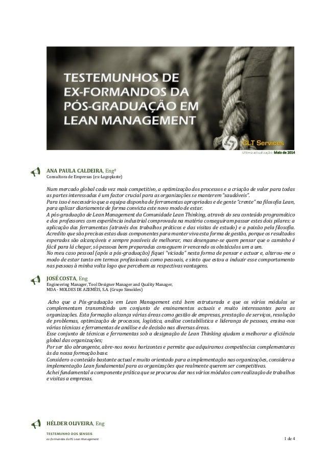 TESTEMUNHO DOS SENSEIS ex-formandos da PG Lean Management 1 de 4 Ultima actualização: Maio de 2014 ANA PAULA CALDEIRA, Eng...