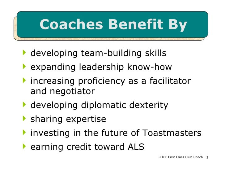 Coaches Benefit By <ul><li>developing team-building skills </li></ul><ul><li>expanding leadership know-how </li></ul><ul><...