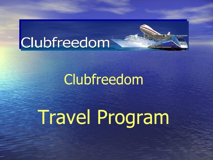 Clubfreedom Travel Program