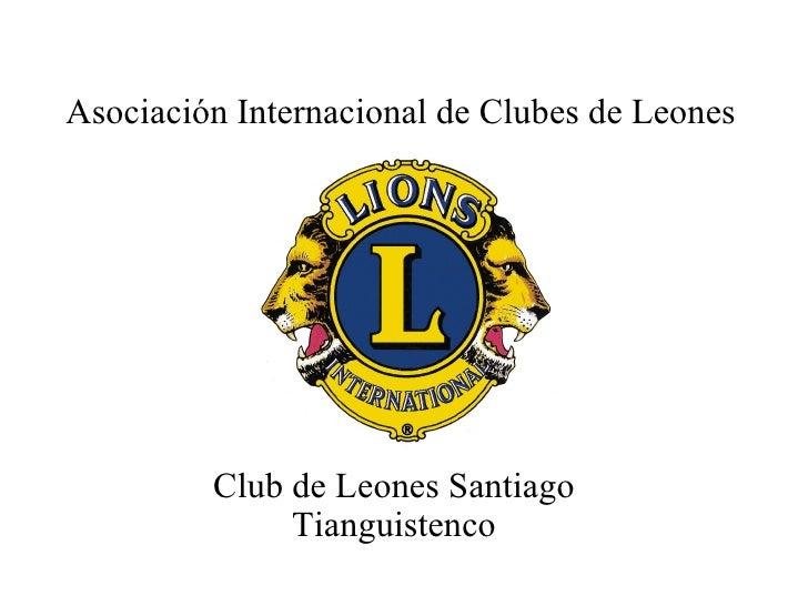 Club de Leones Santiago Tianguistenco Asociación Internacional de Clubes de Leones