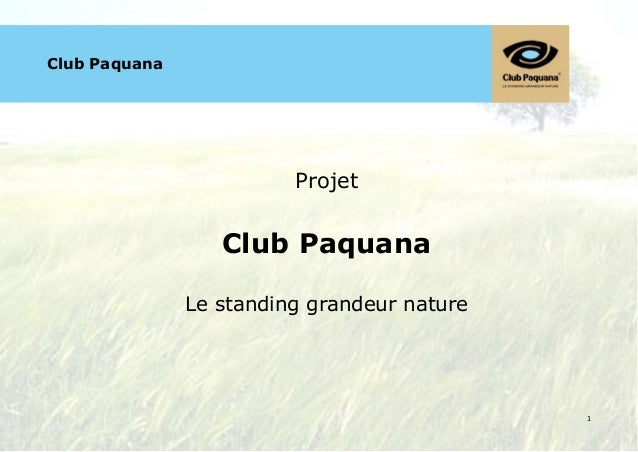 !    Club Paquana                             Projet                      Club Paquana                   Le standing grand...