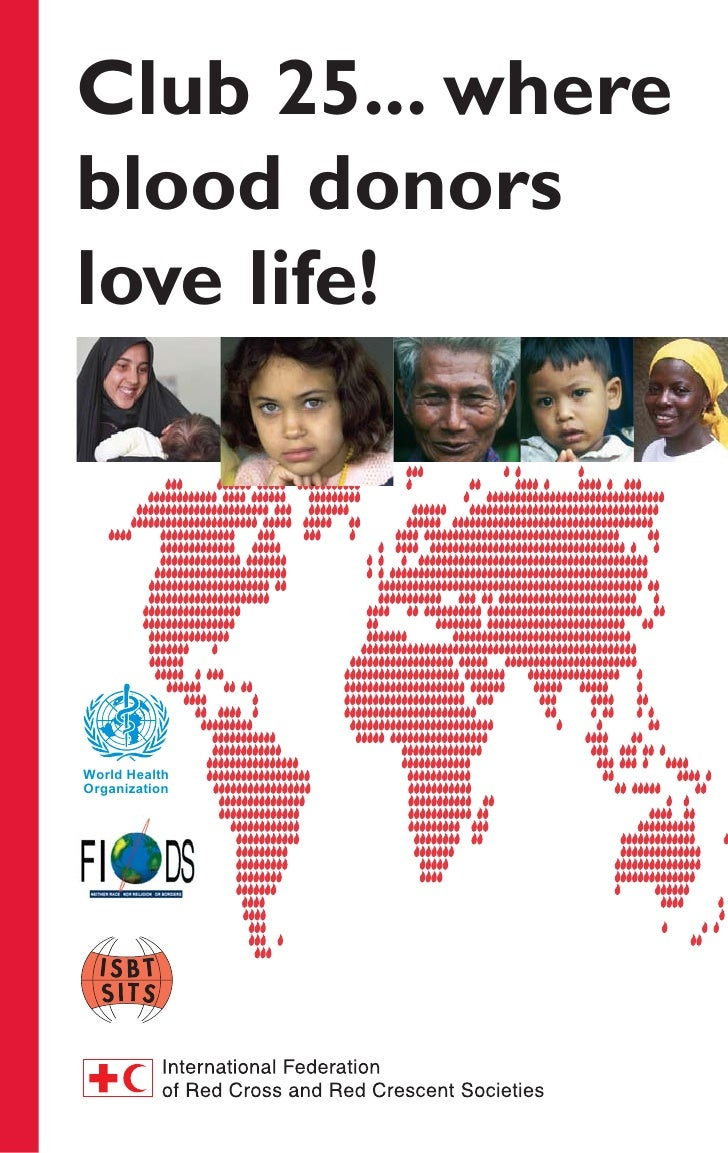 Club 25... whereblood donorslove life!World HealthOrganization