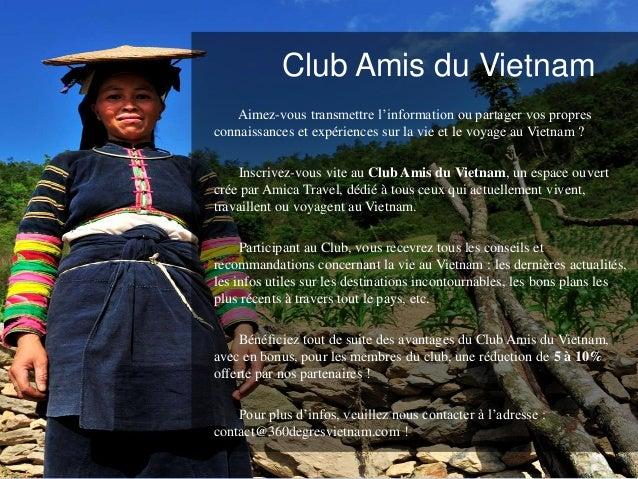 Club Amis du Vietnam Aimez-vous transmettre l'information ou partager vos propres connaissances et expériences sur la vie ...