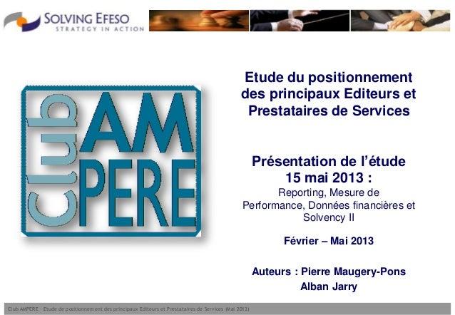 Club AMPERE – Etude de positionnement des principaux Editeurs et Prestataires de Services (Mai 2013)Etude du positionnemen...