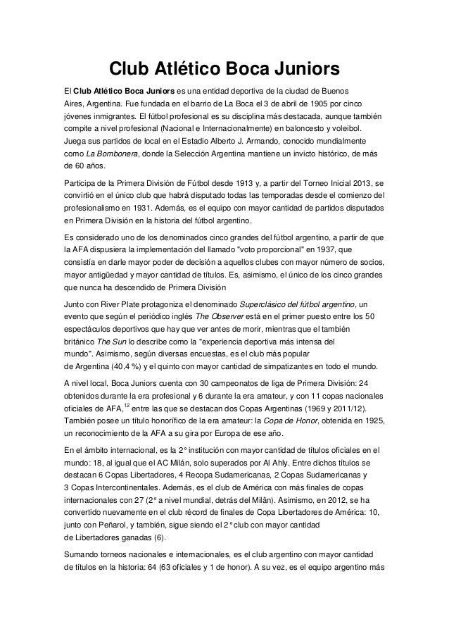 Club Atlético Boca Juniors El Club Atlético Boca Juniors es una entidad deportiva de la ciudad de Buenos Aires, Argentina....