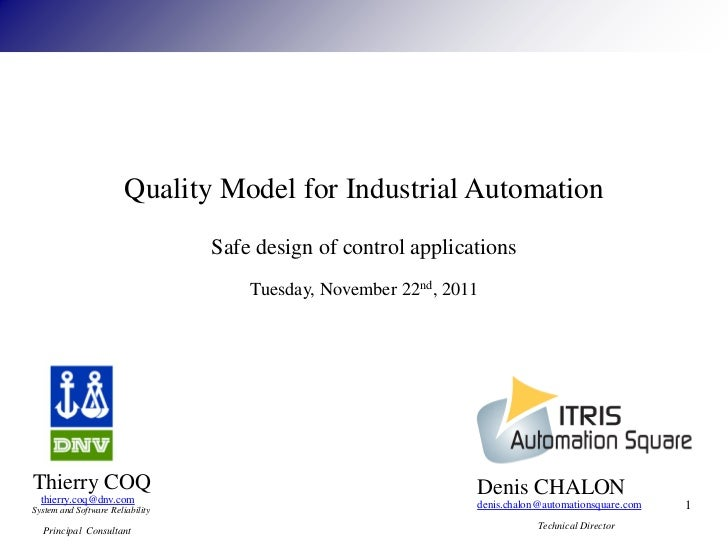 Quality Model for Industrial Automation                                  Safe design of control applications              ...
