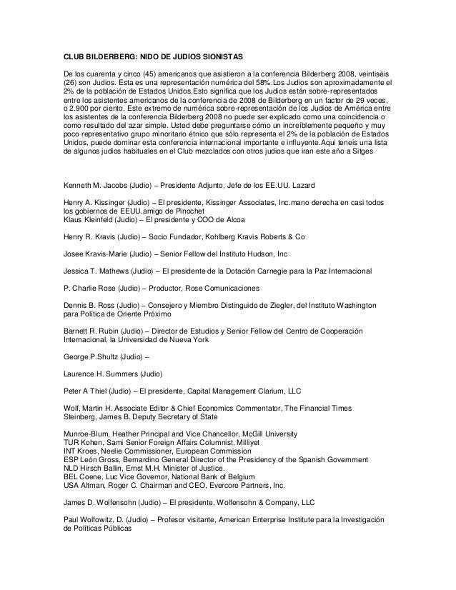 CLUB BILDERBERG: NIDO DE JUDIOS SIONISTASDe los cuarenta y cinco (45) americanos que asistieron a la conferencia Bilderber...