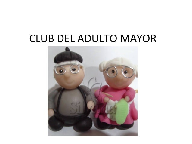 CLUB DEL ADULTO MAYOR
