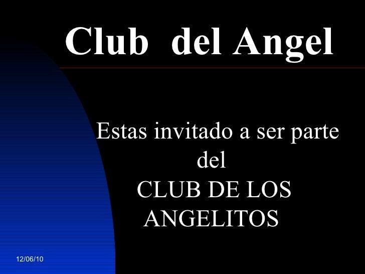 Estas invitado a ser parte del  CLUB DE LOS ANGELITOS   Club  del Angel