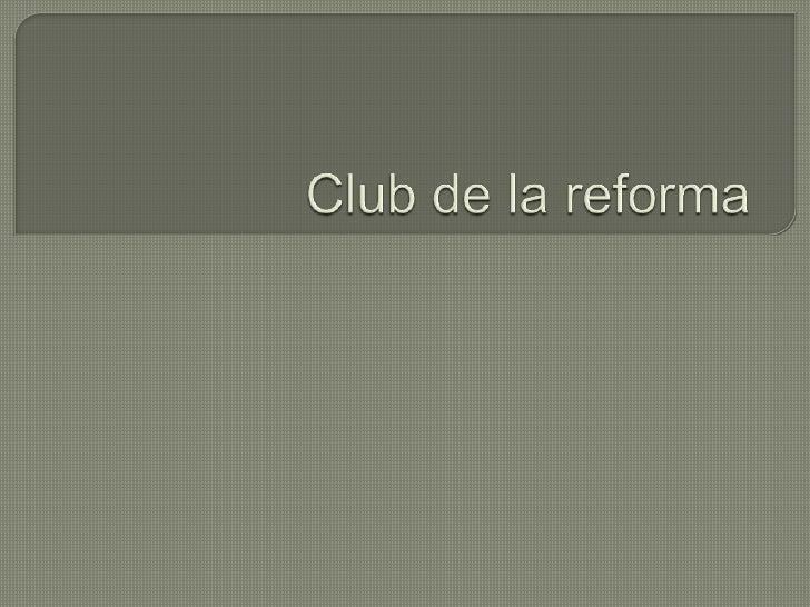 Club de la reforma<br />