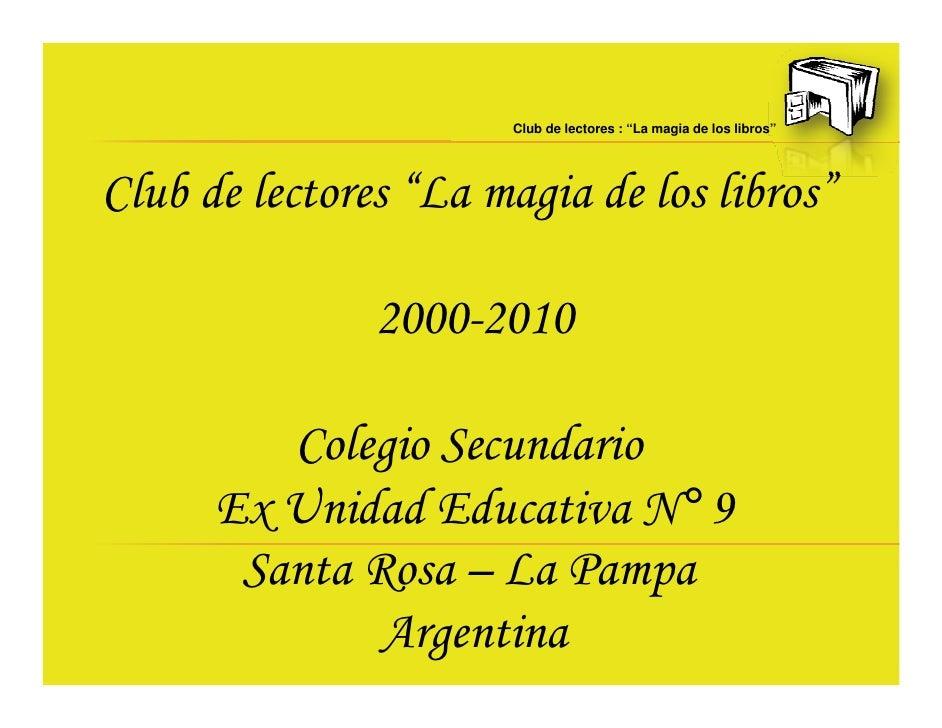 """Club de lectores : """"La magia de los libros""""     Club de lectores """"La magia de los libros""""                 2000-2010       ..."""