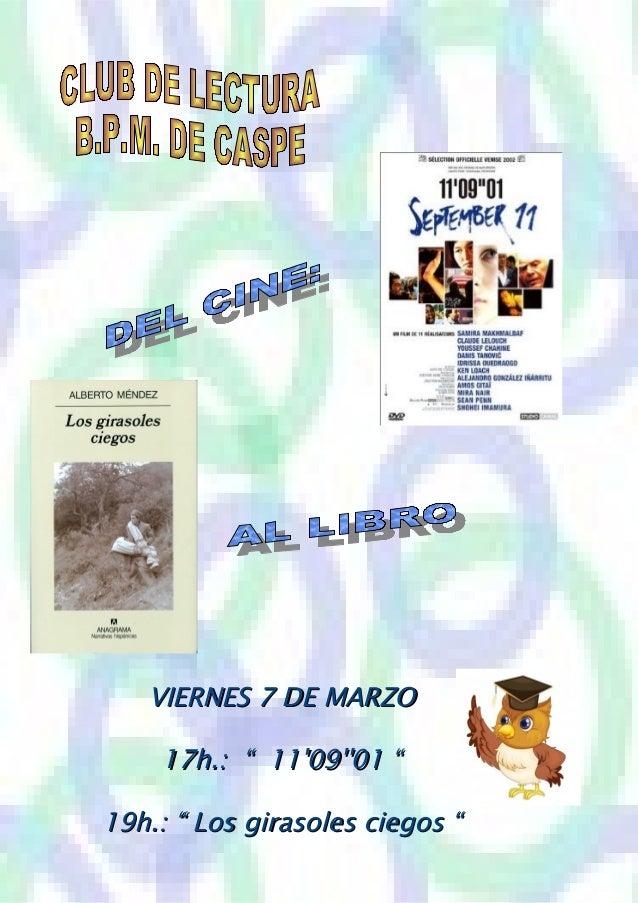 """VIERNES 7 DE MARZO 17h.: """" 11'09''01 """" 19h.: """" Los girasoles ciegos """""""