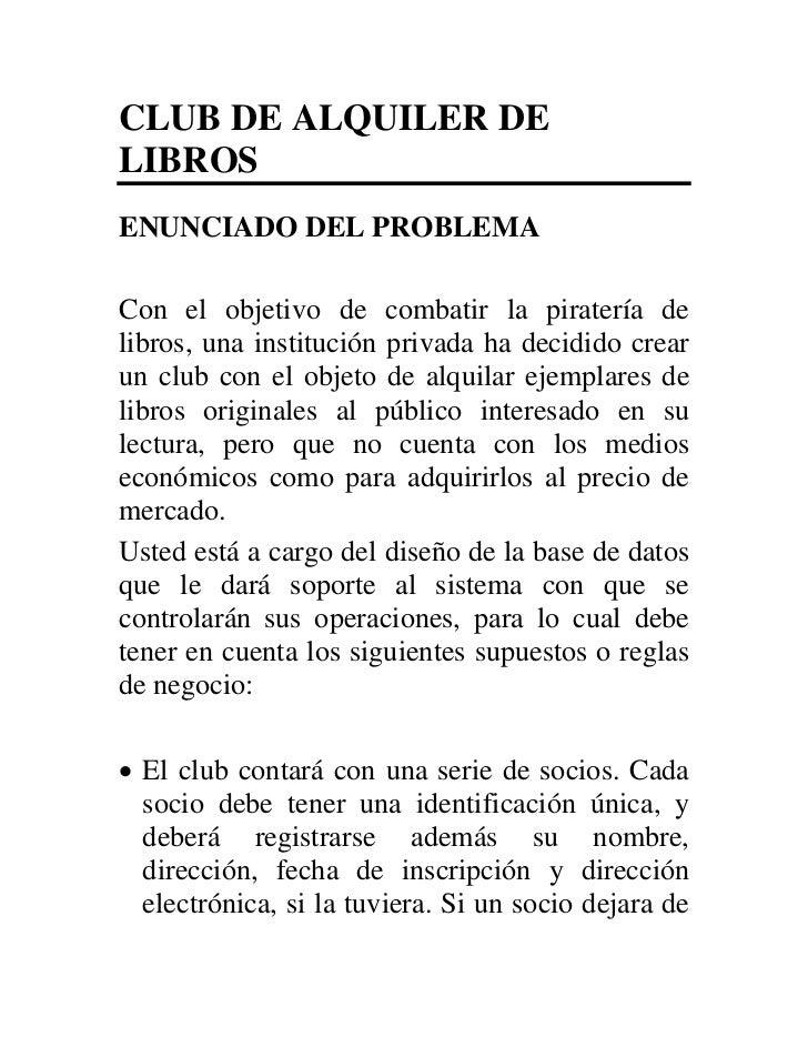CLUB DE ALQUILER DELIBROSENUNCIADO DEL PROBLEMACon el objetivo de combatir la piratería delibros, una institución privada ...