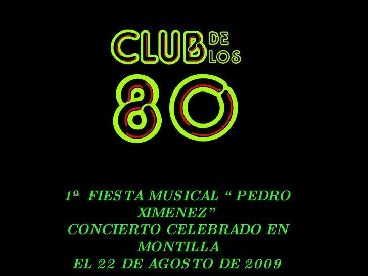 """1ª  FIESTA MUSICAL """"PEDRO XIMENEZ"""" CONCIERTO CELEBRADO EN MONTILLA EL 22 DE AGOSTO DE 2009"""
