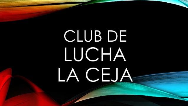CLUB DE  LUCHA LA CEJA