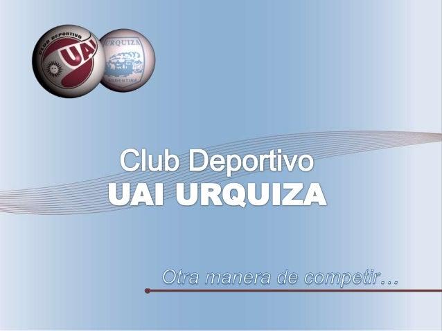 El Club Deportivo UAI Urquiza surge de la fusión entre el Club Deportivo UAI con el Club Deportivo, Social y Cultural Ferr...