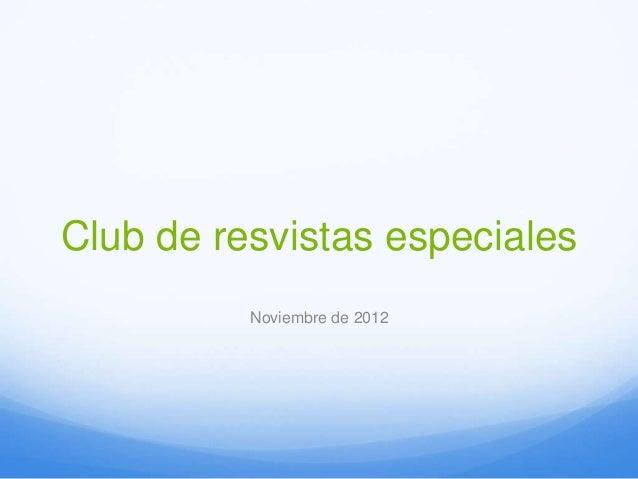 Club de resvistas especiales          Noviembre de 2012