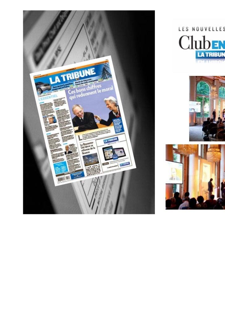 2010,Le Club Entreprises LA TRIBUNE organise des rendez vousmensuels pour toujours plus de proximité auprès des décideursJ...