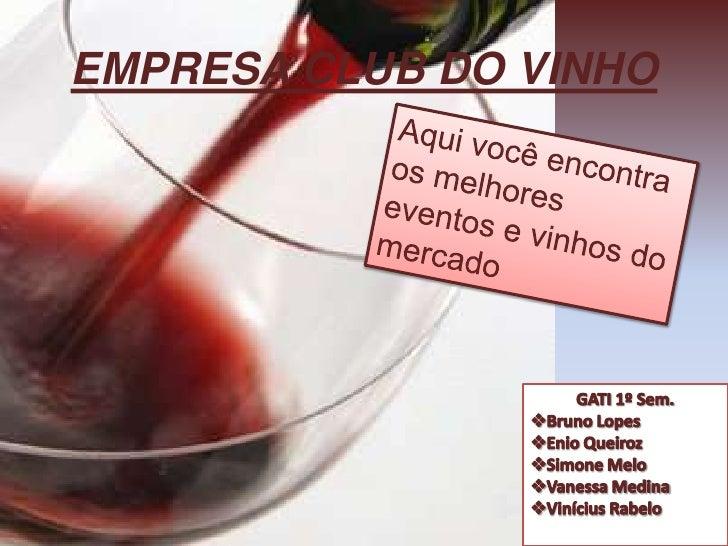 EMPRESA CLUB DO VINHO