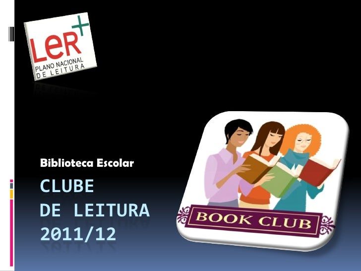 Biblioteca EscolarCLUBEDE LEITURA2011/12