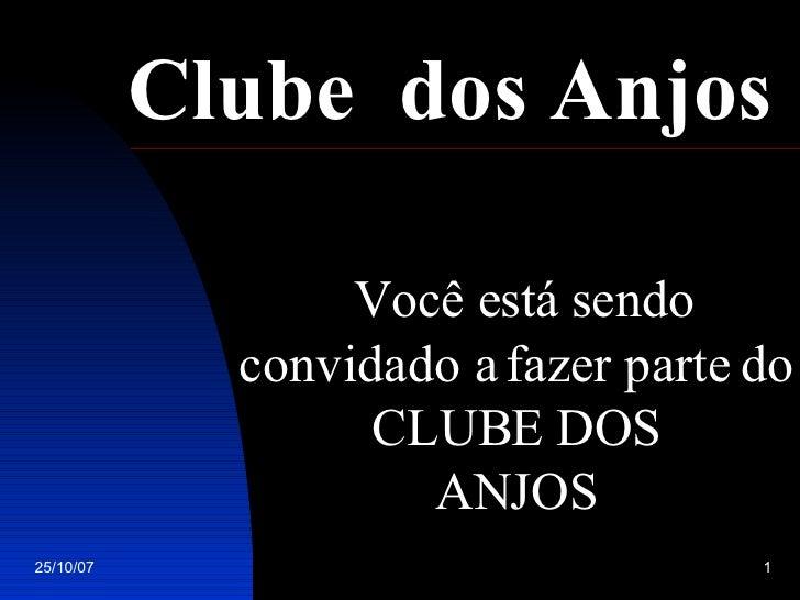 Você está sendo convidado a fazer parte do  CLUBE DOS ANJOS Clube  dos Anjos
