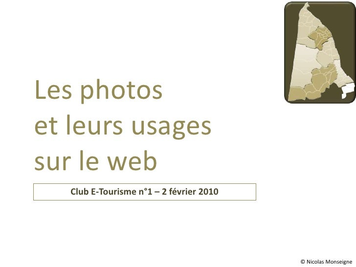 Les photoset leurs usages sur le web <br />Club E-Tourisme n°1 – 2 février 2010<br />© Nicolas Monseigne<br />
