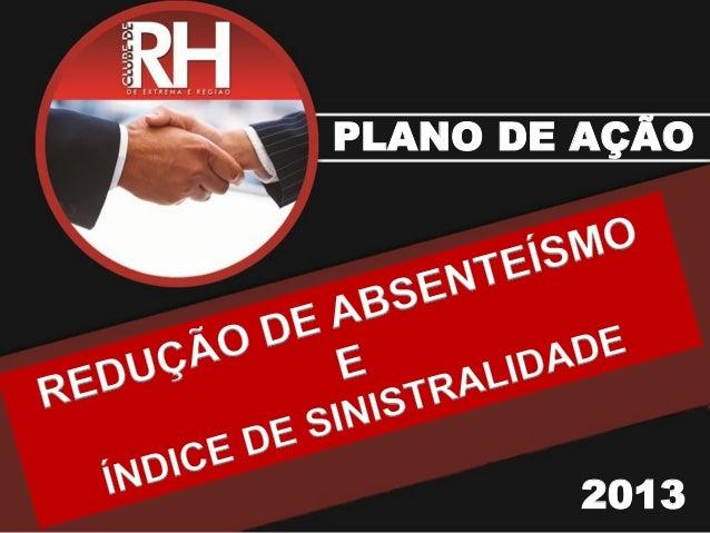 BEM VINDOS !PLANO DE AÇÃO 2013