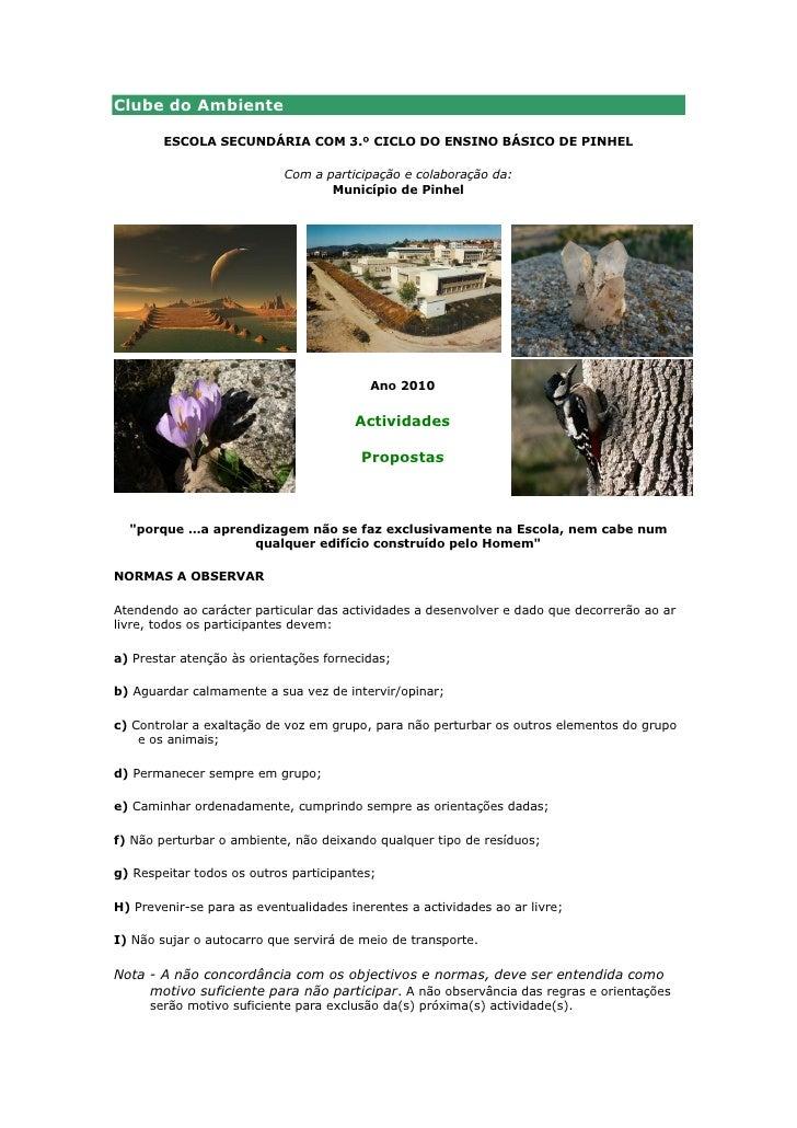 Clube do Ambiente          ESCOLA SECUNDÁRIA COM 3.º CICLO DO ENSINO BÁSICO DE PINHEL                              Com a p...