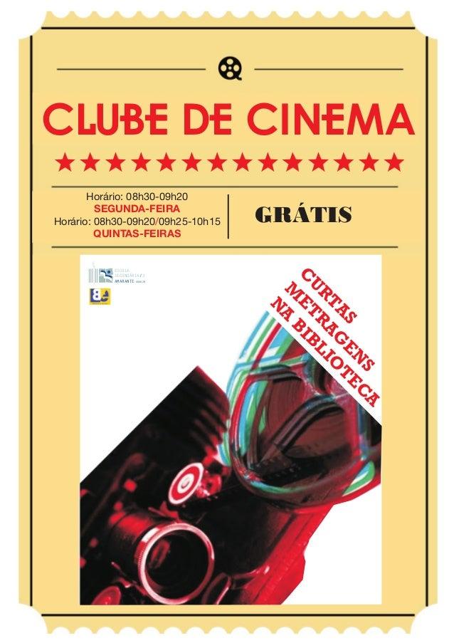 CLUBE DE CINEMA Horário: 08h30-09h20 SEGUNDA-FEIRA Horário: 08h30-09h20/09h25-10h15 QUINTAS-FEIRAS  S CA S EN TE TA AG IO ...