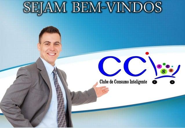 CCCICI – CClube de CConsumo IInteligente Ltda. É uma empresa 100% Brasileira do ramo de Alimentos e está localizada na cid...