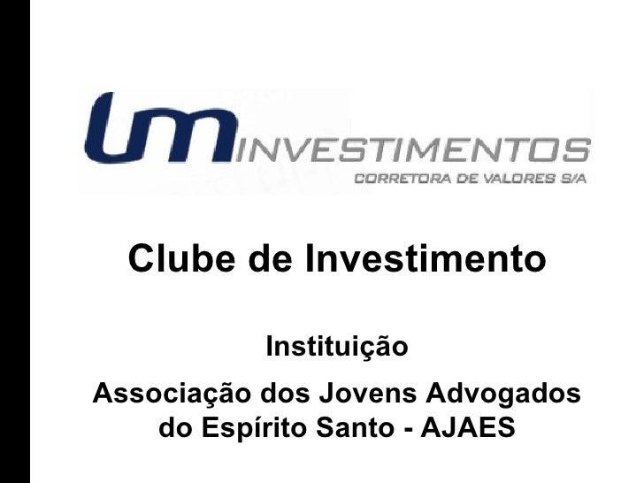 Clube de Investimento Instituição Associação dos Jovens Advogados do Espírito Santo - AJAES