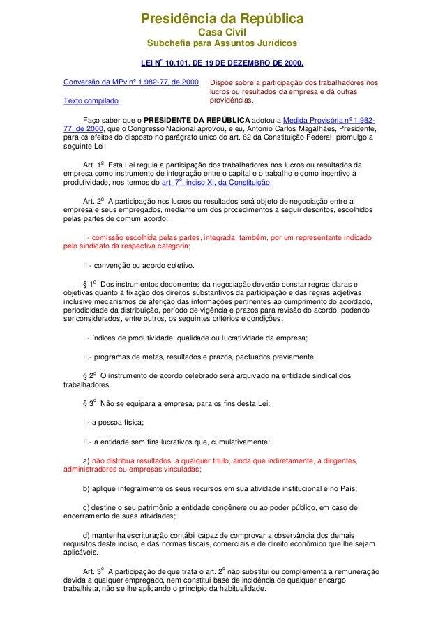Presidência da República Casa Civil Subchefia para Assuntos Jurídicos LEI N o 10.101, DE 19 DE DEZEMBRO DE 2000. Conversão...