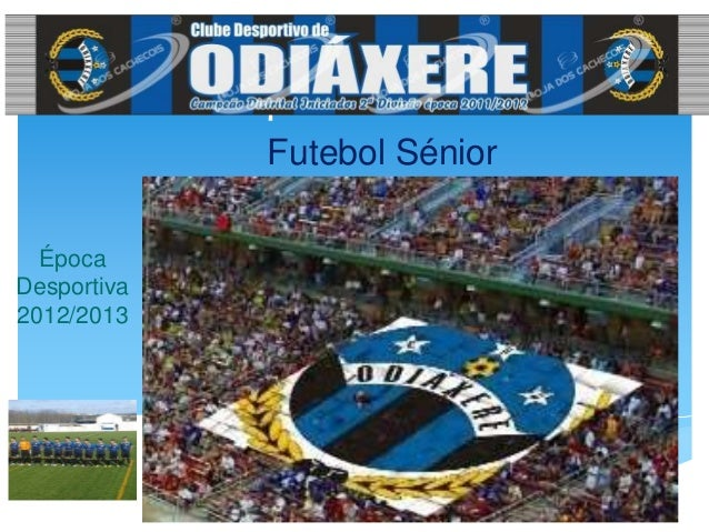 Clube Desportivo de OdiáxereÉpocaDesportiva2012/2013Futebol Sénior