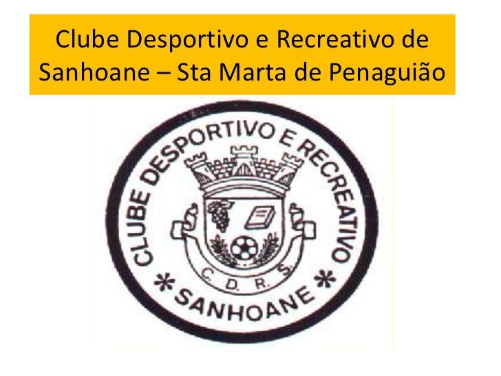 Clube Desportivo e Recreativo de Sanhoane – Sta Marta de Penaguião<br />