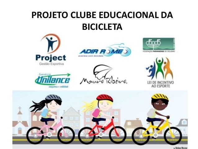 PROJETO CLUBE EDUCACIONAL DA          BICICLETA