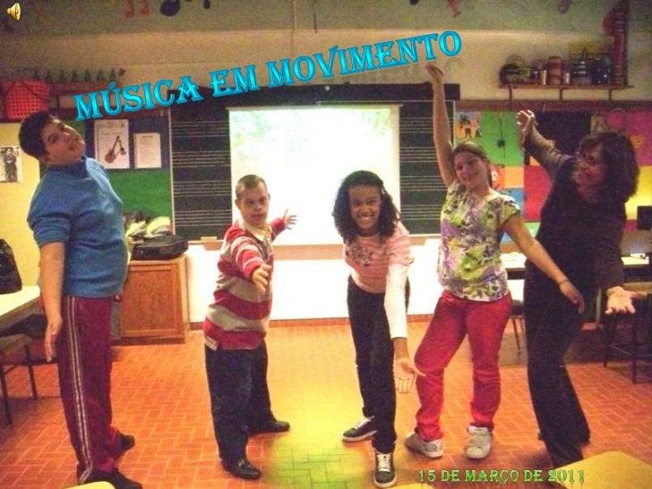 Música em Movimento<br />15 de Março de 2011<br />