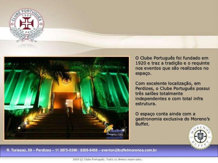 O Clube Português foi fundado em                                                                        1920 e traz a trad...