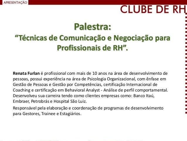 """Palestra: """"Técnicas de Comunicação e Negociação para Profissionais de RH"""". Renata Furlan é profissional com mais de 10 ano..."""
