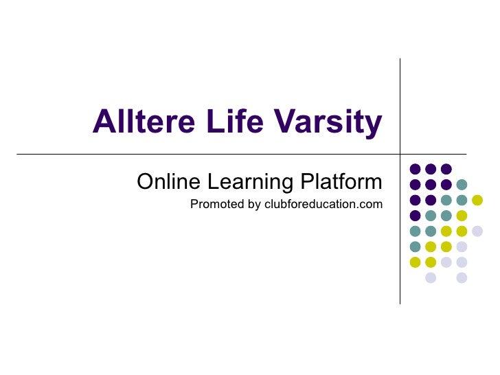 Alltere Life Varsity Online Learning Platform Promoted by clubforeducation.com