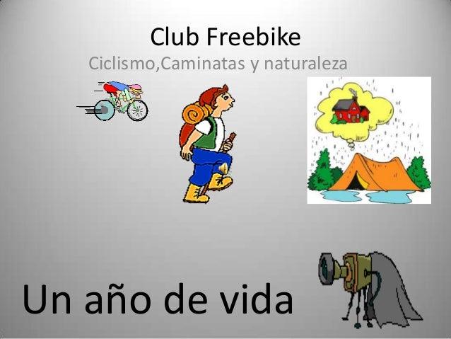 Club Freebike Ciclismo,Caminatas y naturaleza  Un año de vida