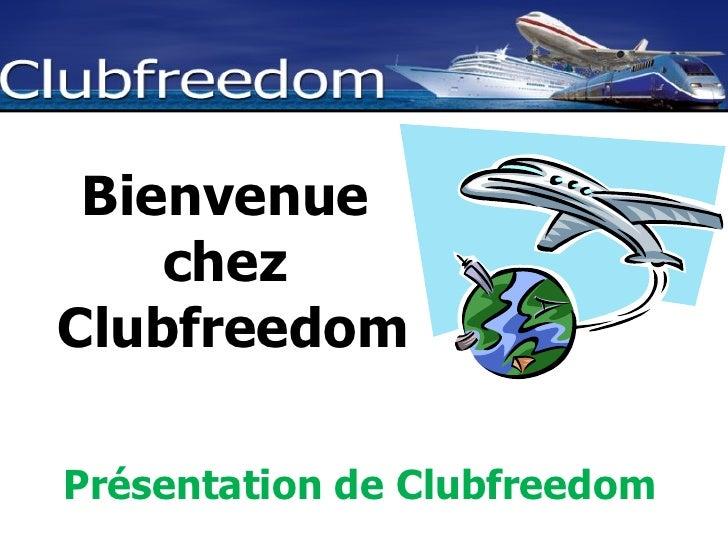 Bienvenue  chez  Clubfreedom Présentation de Clubfreedom