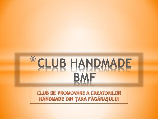 *CLUB HANDMADE  BMF