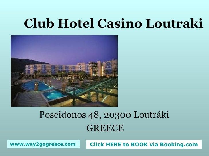 Club Hotel Casino Loutraki Poseidonos 48, 20300 Loutráki  GREECE