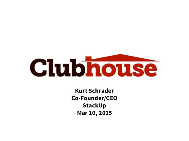 Kurt Schrader Co-Founder/CEO StackUp Mar 10, 2015