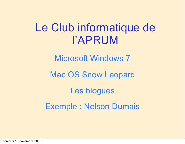 Le Club informatique de                             l'APRUM                               Microsoft Windows 7             ...