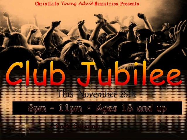ChristLife Young Adult Ministries Presents